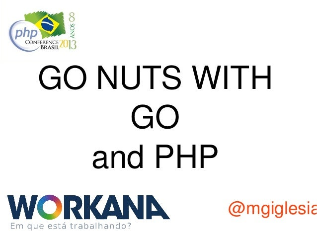GONUTSWITH GO andPHP  @mgiglesia