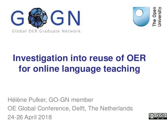 Faculty of Wellbeing, Education and Language Studies Investigation into reuse of OER for online language teaching Hélène P...