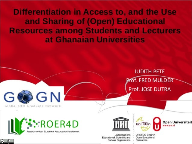Differentiation in Access to, and the Use and Sharing of (Open) Educational Resources among Students and Lecturers at Ghan...