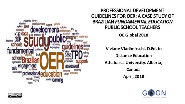 PROFESSIONAL DEVELOPMENT GUIDELINES FOR OER: A CASE STUDY OF BRAZILIAN FUNDAMENTAL EDUCATION PUBLIC SCHOOL TEACHERS OE Glo...
