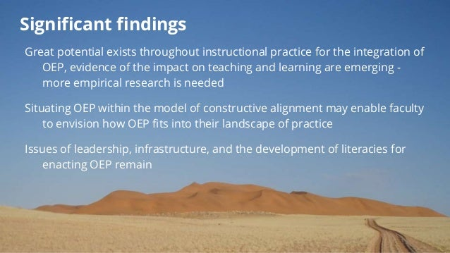Significant findings Great potential exists throughout instructional practice for the integration of OEP, evidence of the ...