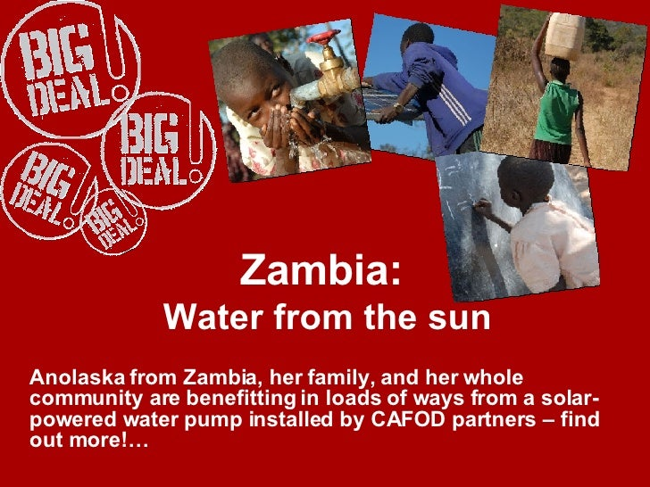 Zambia:  Water from the sun Anolaska from Zambia, her family, and her whole community are benefitting in loads of ways fro...