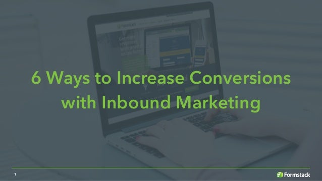 6 Ways to Increase Conversions with Inbound Marketing 1