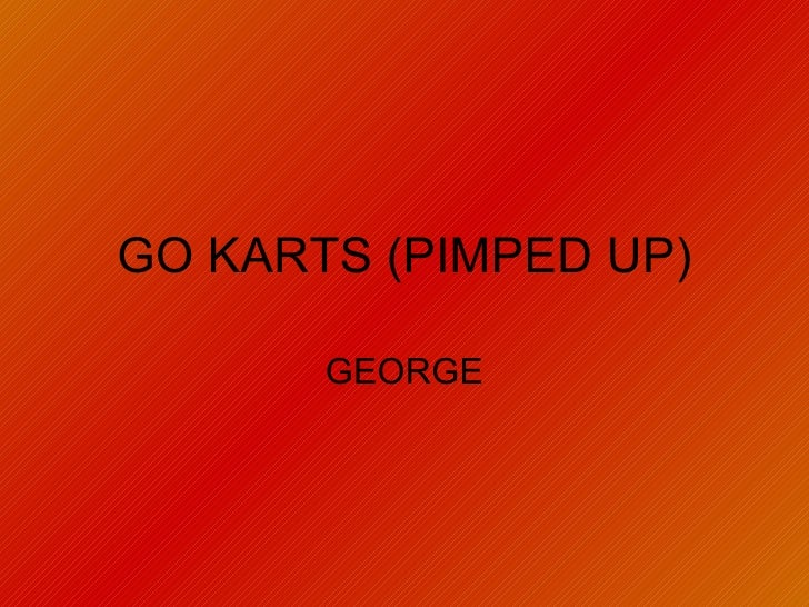 GO KARTS (PIMPED UP) GEORGE