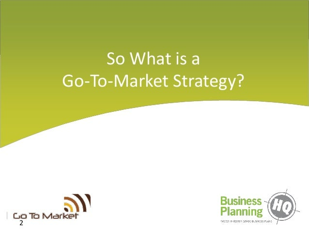 Developing a Go-To Market Strategy Slide 2