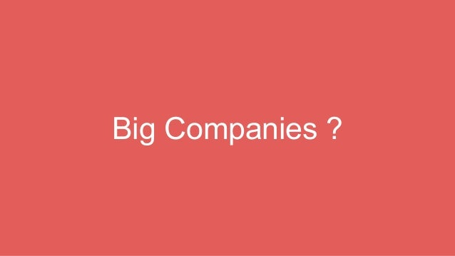 Big Companies ?