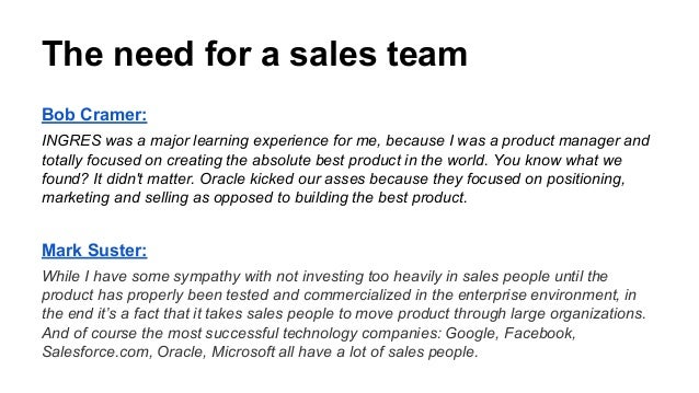 The need for a sales team Bob Cramer: INGRES was a major learning experience for me, because I was a product manager and t...
