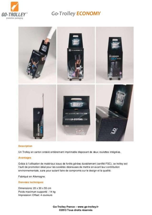 Description Un Trolley en carton ondulé entièrement imprimable disposant de deux roulettes intégrées. Avantages Grâce à l'...