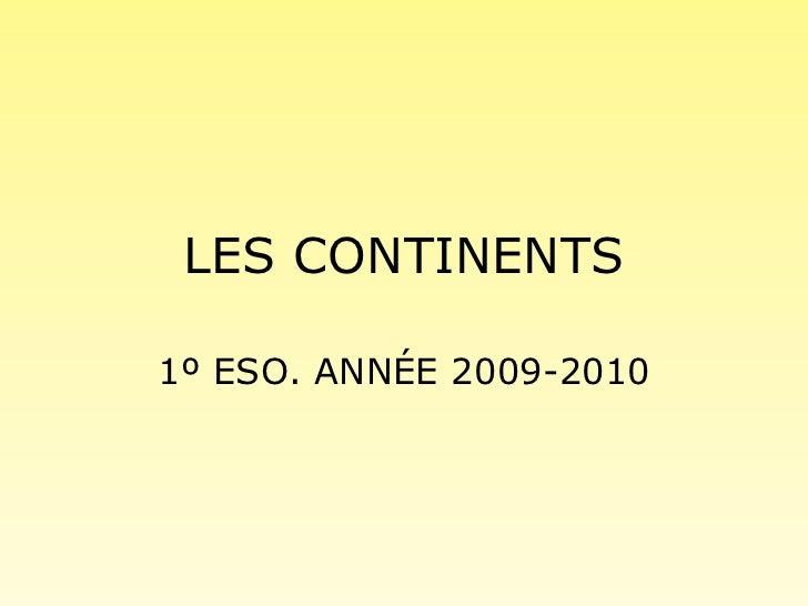 LES CONTINENTS 1º ESO. ANNÉE 2009-2010