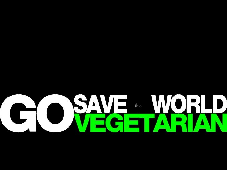 SAVE  WORLD VEGETARIAN GO the