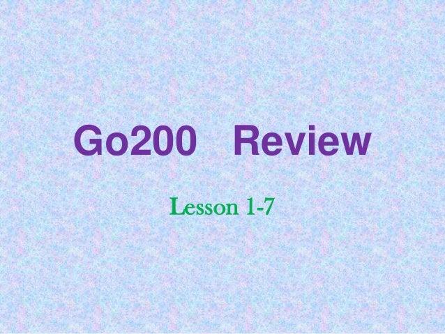 Go200 Review   Lesson 1-7