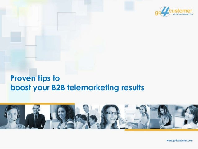 Proven tips to boost your B2B telemarketing results