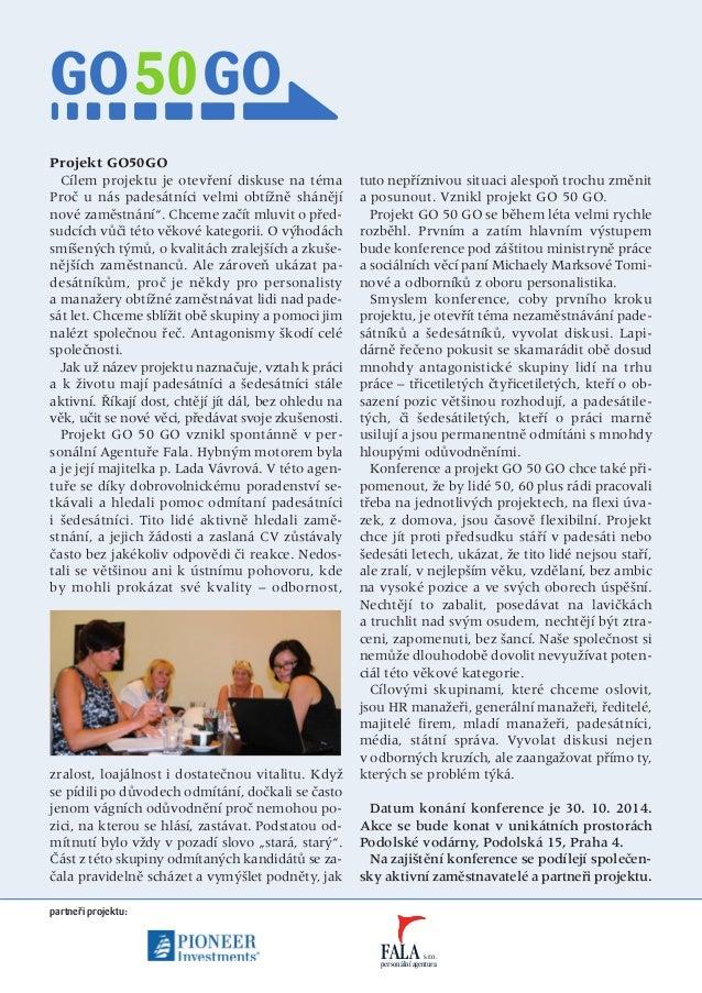 Projekt GO50GO  Cílem projektu je otevfiení diskuse na téma  Proã u nás padesátníci velmi obtíÏnû shánûjí  nové zamûstnání...