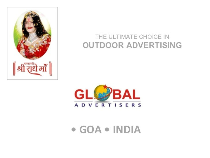 •  GOA • INDIA THE ULTIMATE CHOICE IN  OUTDOOR ADVERTISING