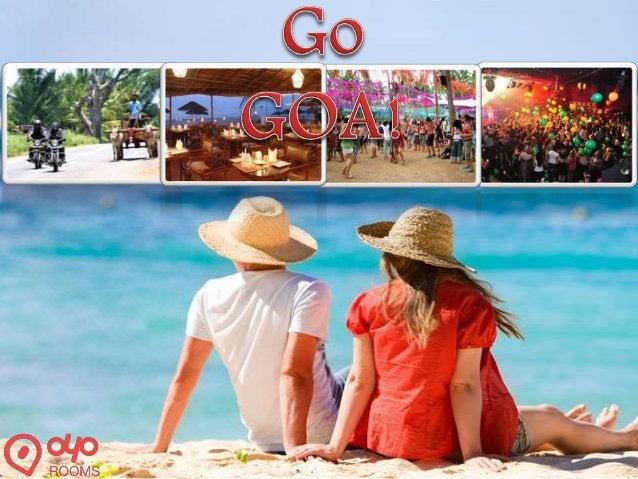GOA - At a Glance #1 Best Time To Visit: Winter & Summer #2 Official Language: Konkani #3 Languages Spoken: Konkani, Marat...