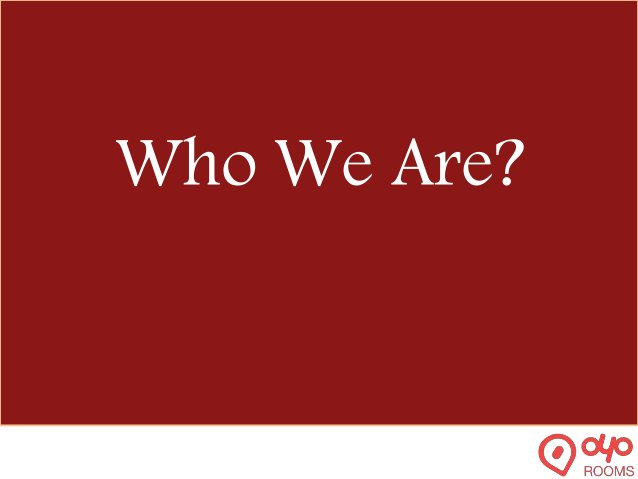 At www.oyorooms.com we want to change your general perception of Budget Hotels. Passionately each moment, we aim at expand...