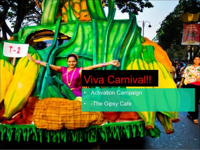 Viva Carnival!!• Activation Campaign• -The Gipsy Cafe