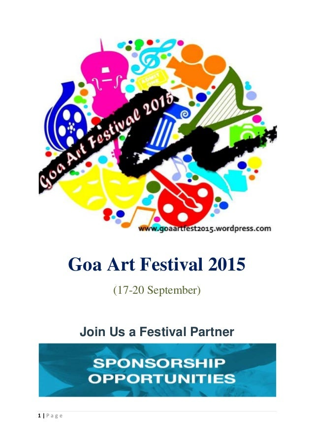 1 | P a g e Goa Art Festival 2015 (17-20 September) Join Us a Festival Partner