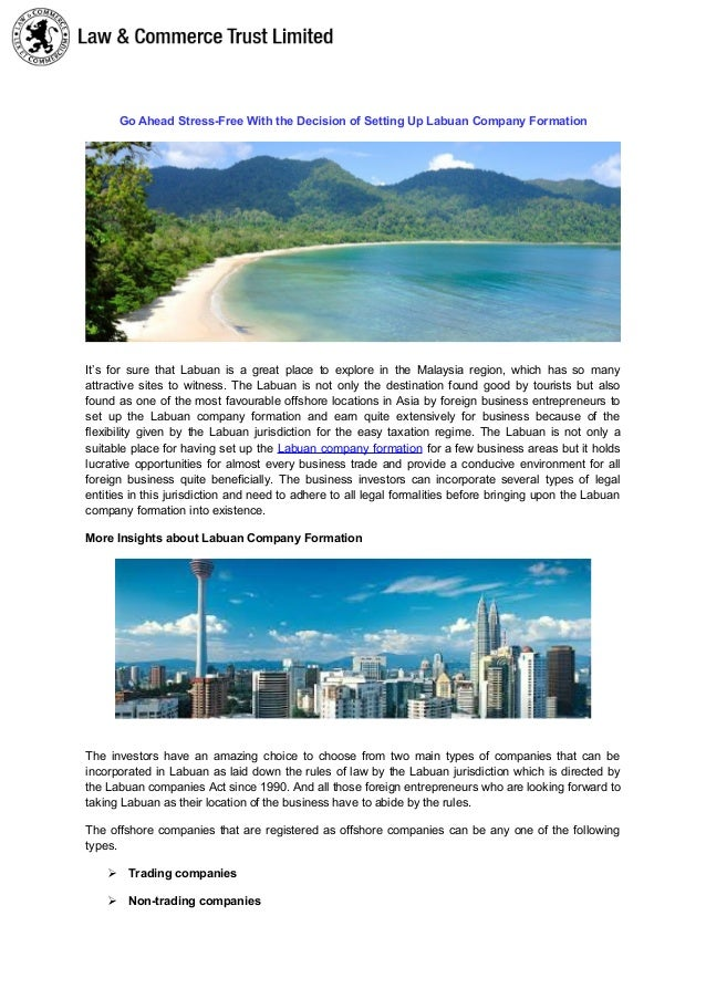 Go Ahead Stress-Free With the Decision of Setting Up Labuan Company Formation It's for sure that Labuan is a great place t...