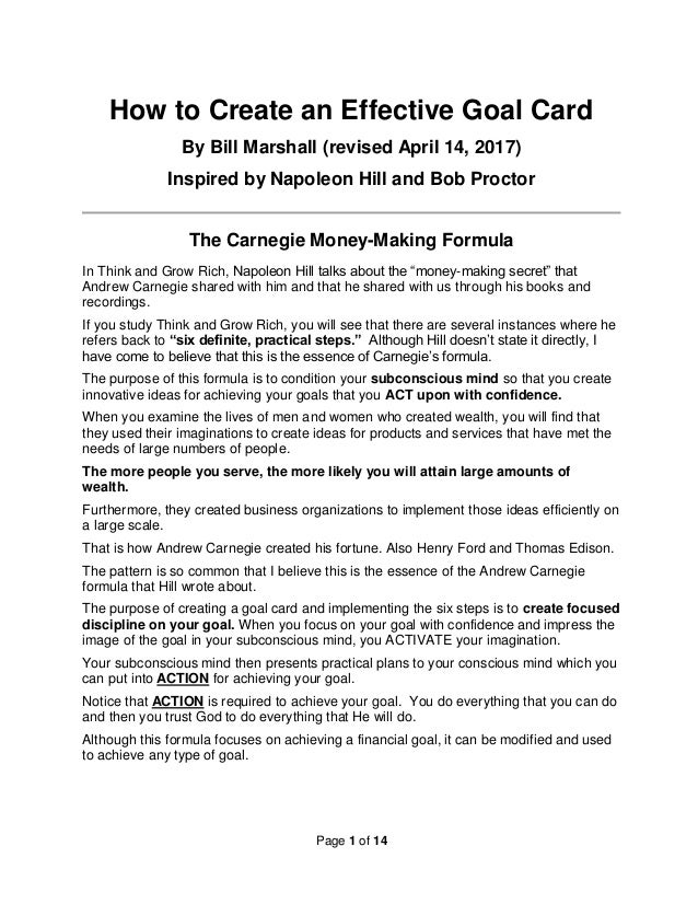 Page 1 of 14 How to Create an Effective Goal Card By Bill Marshall (revised April 14, 2017) Inspired by Napoleon Hill and ...