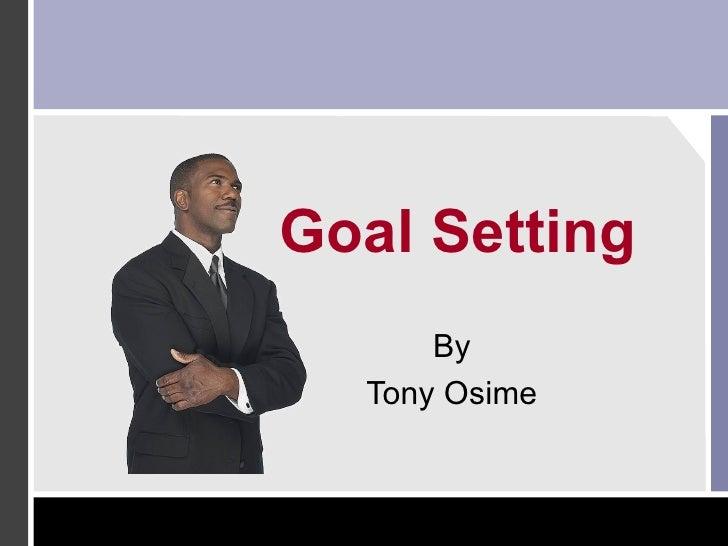 Goal Setting By Tony Osime