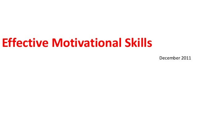 Effective Motivational Skills December 2011