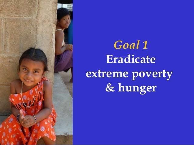 Goal 1 Eradicate extreme poverty & hunger