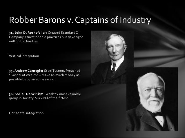 robber barons industrial statesmen Historical perspectives: industrial statesmen or robber barons middle-class americans who enjoyed the benefits of increased industrial production, new.