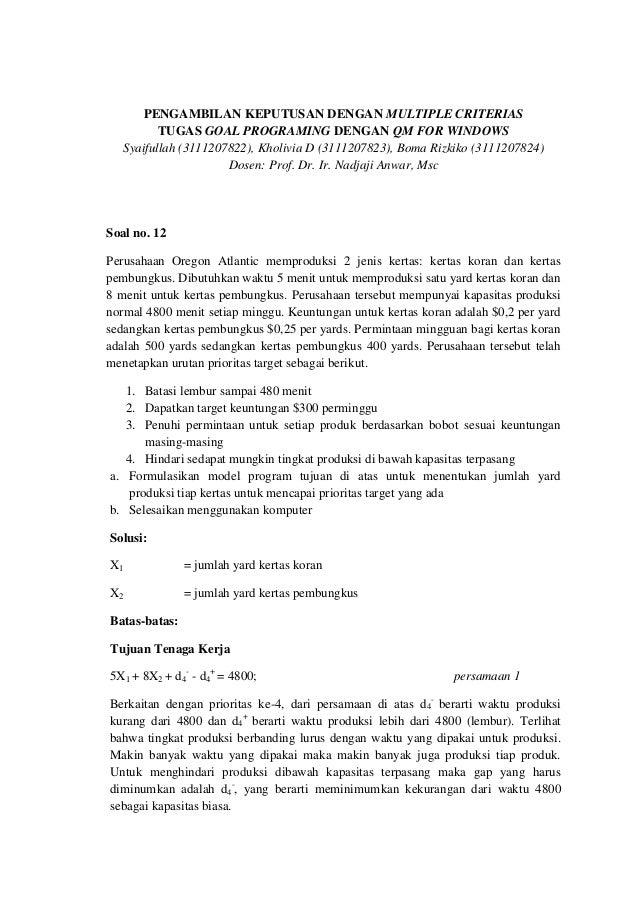 PENGAMBILAN KEPUTUSAN DENGAN MULTIPLE CRITERIAS          TUGAS GOAL PROGRAMING DENGAN QM FOR WINDOWS   Syaifullah (3111207...