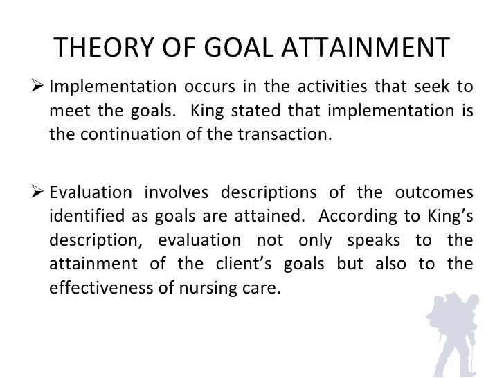 kings theory of goal attainment in the clinical setting King's theory of goal attainment in practice article literature review in  nursing science quarterly 10(4):180-5 february 1997 with 594 reads.