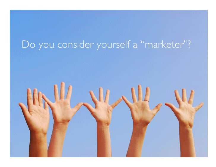 """Do you consider yourself a """"marketer""""?"""