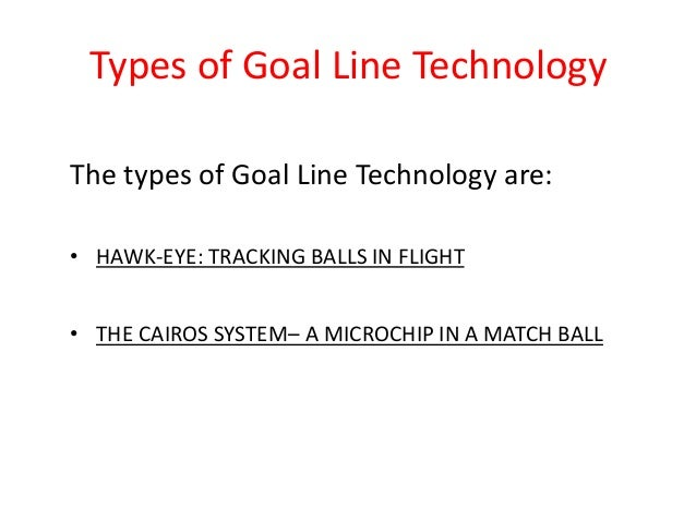 essay on goal line technology Over the past decade the debate as to whether or not goal-line technology should be introduced into football has produced many compelling arguments both for and against its introduction.