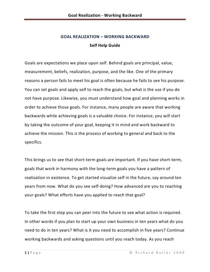 GOAL REALIZATION – WORKING BACKWARD<br />Self Help Guide<br />Goals are expectations we place upon self. Behind goals are ...