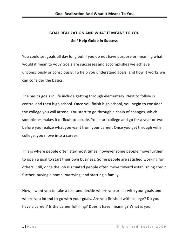 GOAL REALIZATION AND WHAT IT MEANS TO YOU<br />Self Help Guide in Success<br />You could set goals all day long but if you...