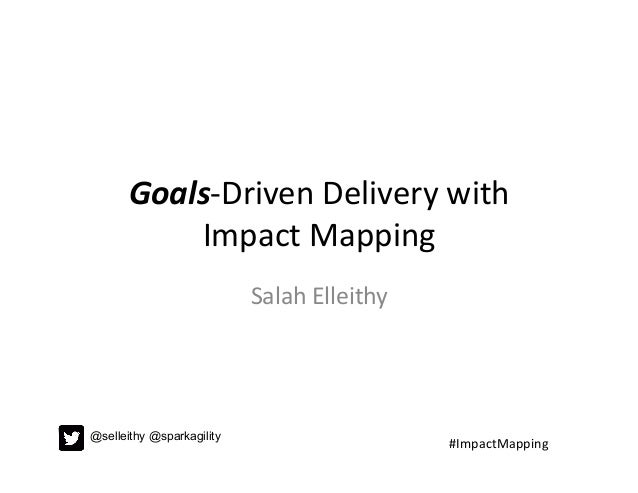 Goals driven delivery with impact mapping pmi-march2019 on