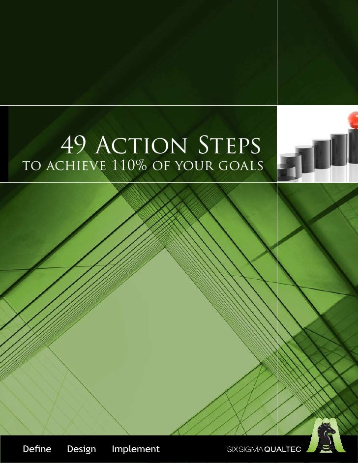 49 Action Steps to achieve 110% of your goals     Define   Design   Implement