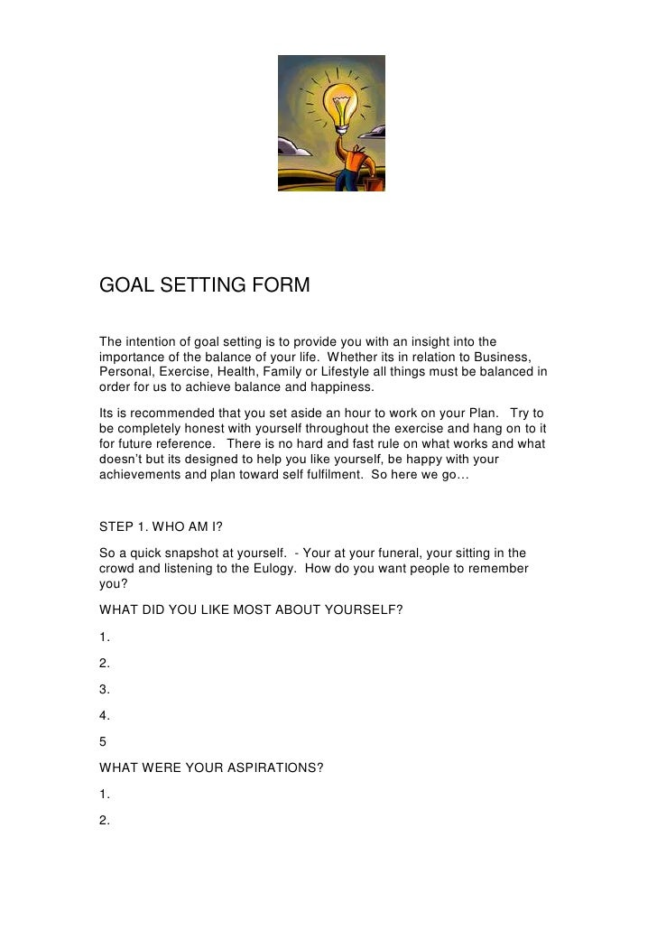 GOAL SETTING FORM<br />The intention of goal setting is to provide you with an insight into the importance of the balance ...