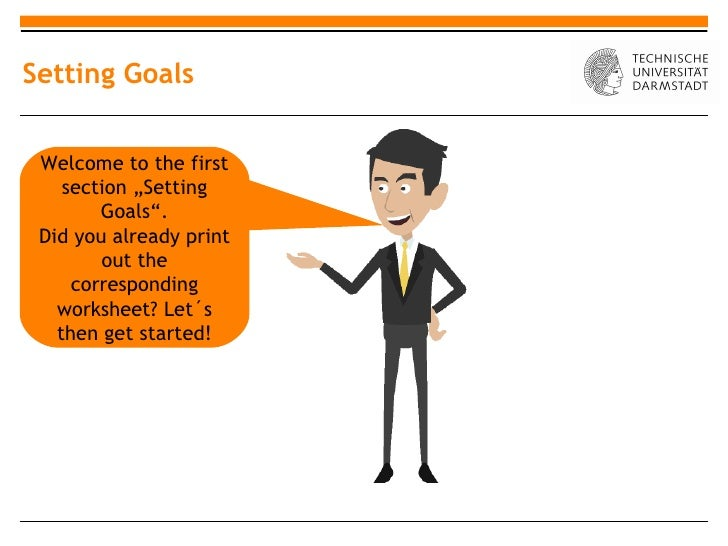 "Setting Goals Welcome to the first    section ""Setting        Goals"". Did you already print        out the     correspondi..."