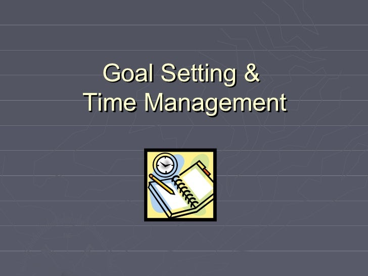 Goal Setting &Time Management