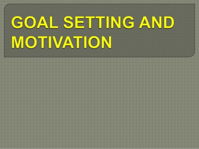 Two purposes of goal: 1. They provide a useful framework for managing motivation. Managers and employees can set goals for...