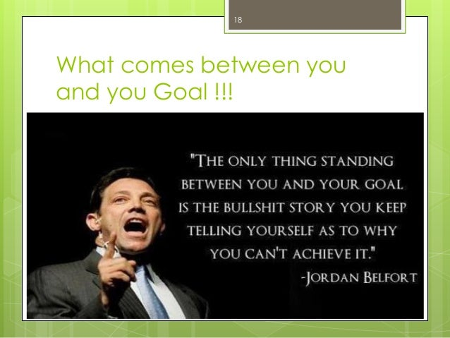 What comes between you and you Goal !!!  18