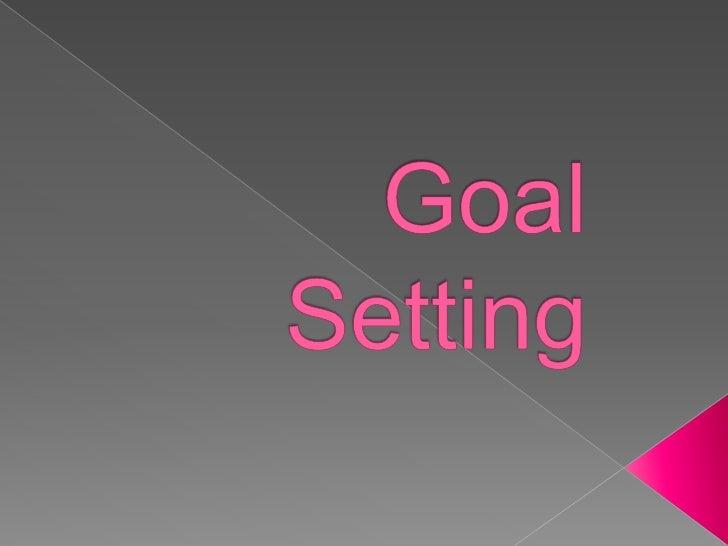 Goal Setting<br />