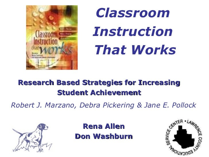 Classroom  Instruction  That Works Research Based Strategies for Increasing Student Achievement Robert J. Marzano, Debra P...