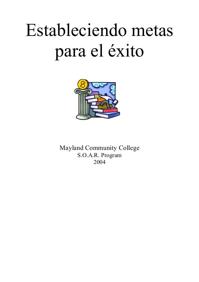 Estableciendo metas para el éxito Mayland Community College S.O.A.R. Program 2004