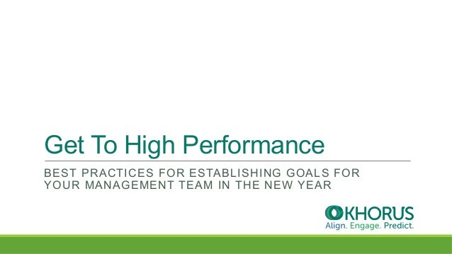 Get To High Performance BEST PRACTICES FOR ESTABLISHING GOALS FOR YOUR MANAGEMENT TEAM IN THE NEW YEAR