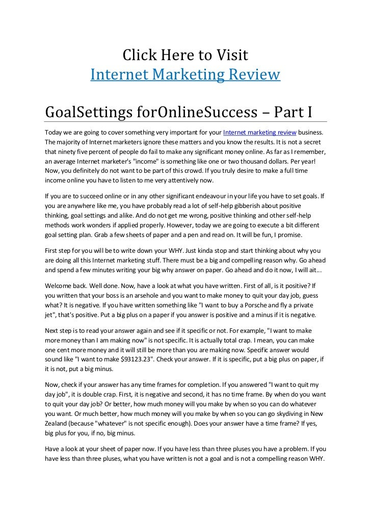 Click Here to Visit<br />Internet Marketing Review<br />Goal Settings for Online Success – Part I<br />Today we are going ...