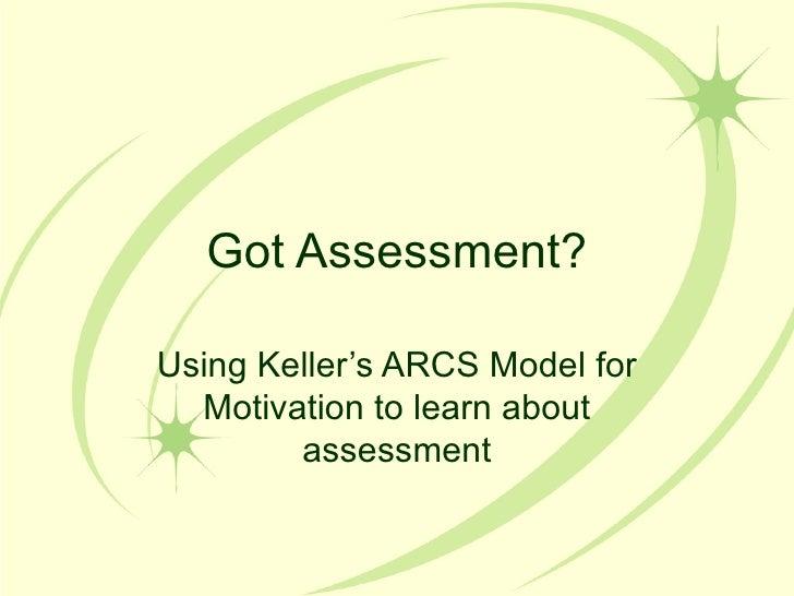 Got Assessment? Using Keller's ARCS Model for Motivation to learn about assessment