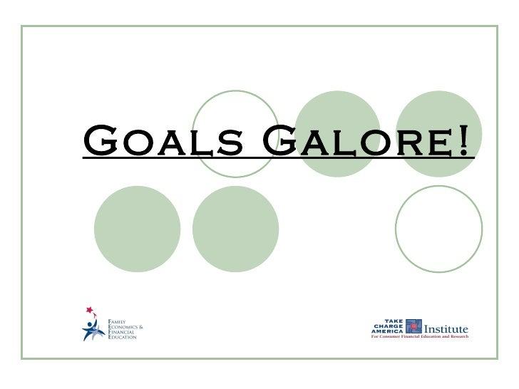 Goals Galore!
