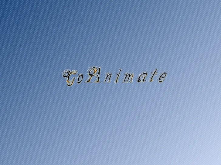 ¿Qué es GoAnimate y que necesitamos?GoAnimate te permite crear animacionesonline de una forma fácil además te permitecompa...