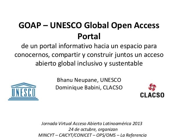 GOAP – UNESCO Global Open Access Portal de un portal informativo hacia un espacio para conocernos, compartir y construir j...